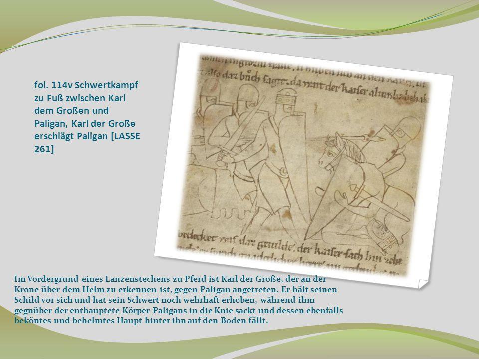 fol. 114v Schwertkampf zu Fuß zwischen Karl dem Großen und Paligan, Karl der Große erschlägt Paligan [LASSE 261]